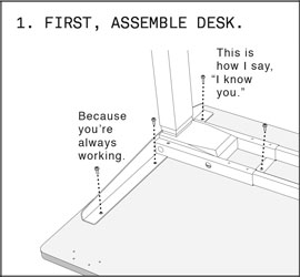 detail of contribution: 1. First, assemble desk. This is how I say, I know you. Because you're always working