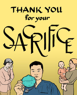 artwork with handlettering that reads thank you for your sacrifice. yellow background. comic-style portrait of a male Asian American doctor in blue scrubs holding an N-95 face mask, surrounded by a blond white woman holding a hapa baby and an older asian woman touching her face and looking downward with a stressful expression.
