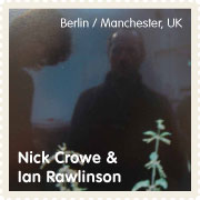 nick crowe and ian rawlinson, berlin, manchester uk
