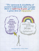 The openness and sensitivity of creative individuals often exposes them to suffering and pain yet also a great deal of enjoyment. Pain, exposure, vulnerability, slights, anxieties, criticism, attacks, indifference. Autotelic activity, bliss, enjoyment. Mihaly Csikszentmihalyi, Creativity, 1966, 73