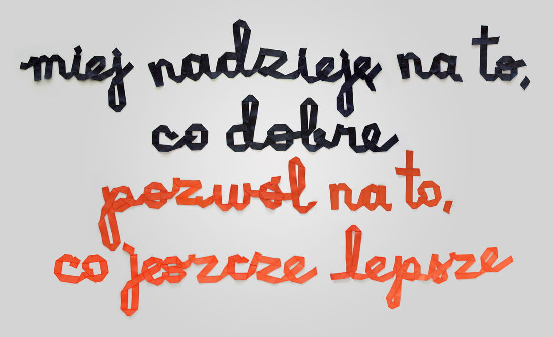 miej nadzieję na to, co dobre, pozwól na to, co jeszcze lepsze (hope for good, allow for even better), 2012