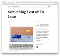 Lauren Frances Adams invited the public to submit stories of things they've lost or would like to lose. They're collected on the Something Lost or To Lose Tumblr.